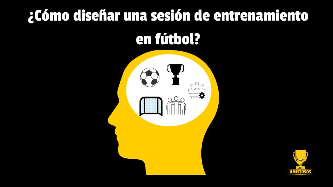 ¿Cómo diseñar una sesión de entrenamiento en fútbol?