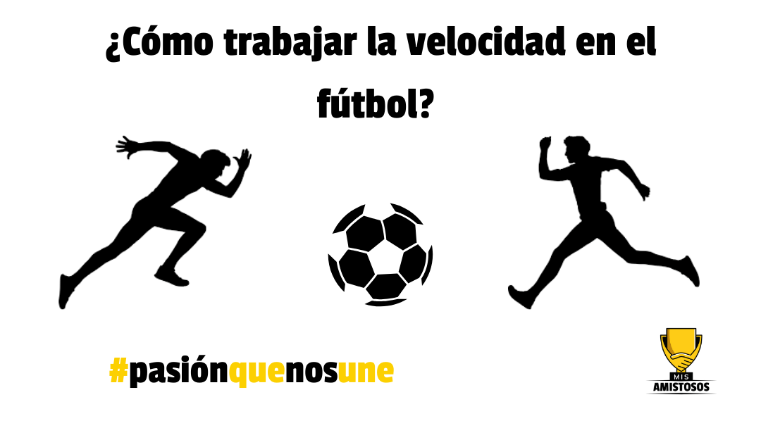 ¿Cómo trabajar la velocidad en el fútbol?