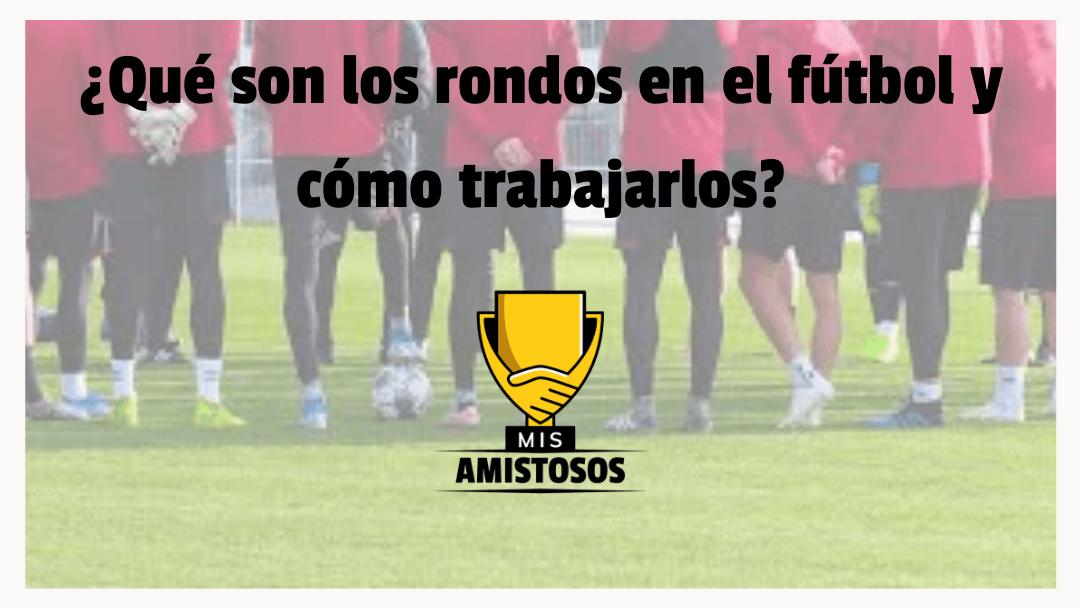 ¿Qué son los rondos en el fútbol y cómo trabajarlos?