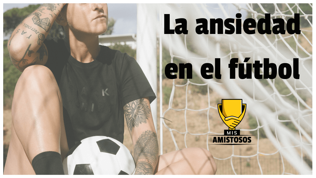 La Ansiedad en el fútbol