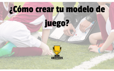 ¿Cómo crear tu modelo de juego?