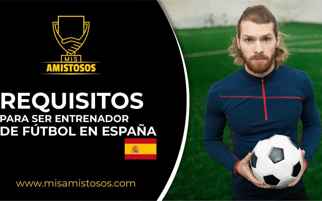 Requisitos para ser entrenador de fútbol en España