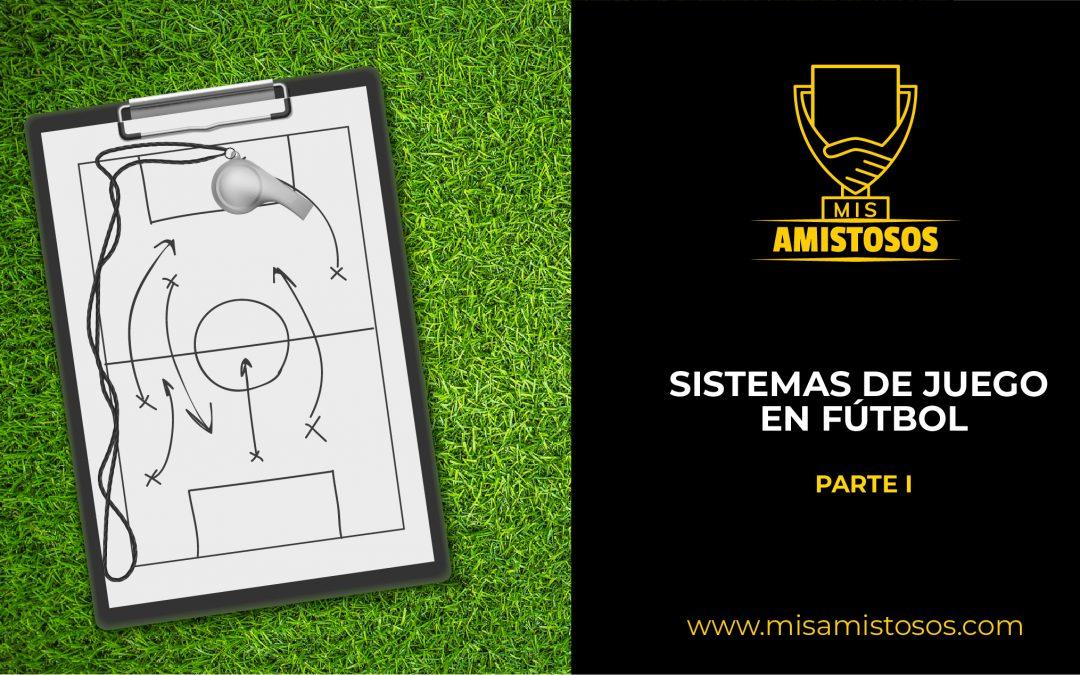 Sistemas de juego en fútbol ( parte 1 )