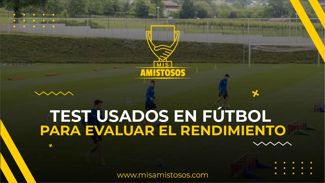 Tests usados en fútbol para evaluar el rendimiento