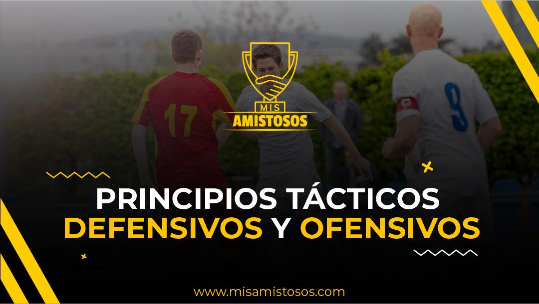 Principios tácticos Ofensivos y Defensivos del fútbol ¿Qué son? Parte I