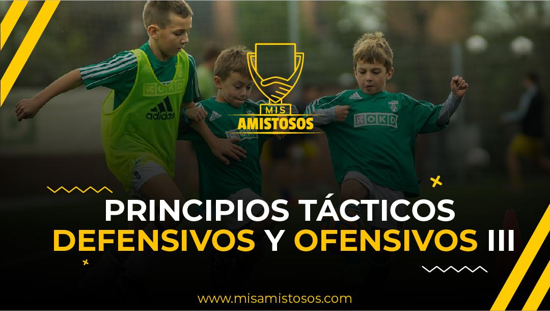 Principios tácticos ofensivos y defensivos del fútbol. Principios Tácticos Ofensivos Parte III